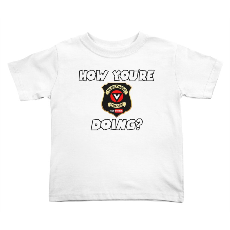 How You're Doing (badge edition) Kids Toddler T-Shirt by Vegetable Police