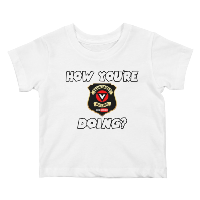How You're Doing (badge edition) Kids Baby T-Shirt by Vegetable Police