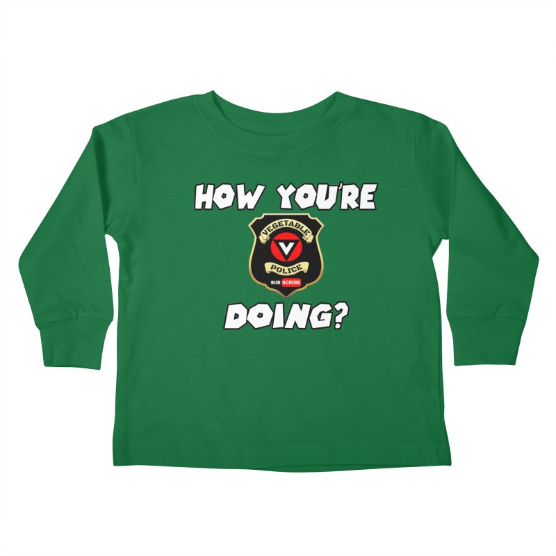 How You're Doing (badge edition) Kids Toddler Longsleeve T-Shirt by Vegetable Police