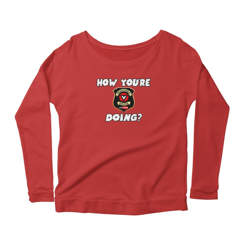 How You're Doing (badge edition) Women's Scoop Neck Longsleeve T-Shirt by Vegetable Police
