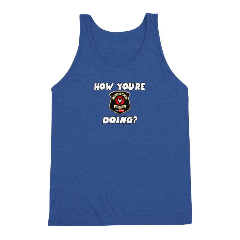 How You're Doing (badge edition) Men's Triblend Tank by Vegetable Police