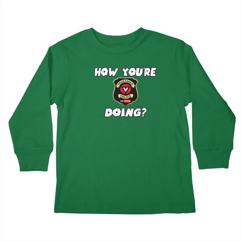 How You're Doing (badge edition) Kids Longsleeve T-Shirt by Vegetable Police
