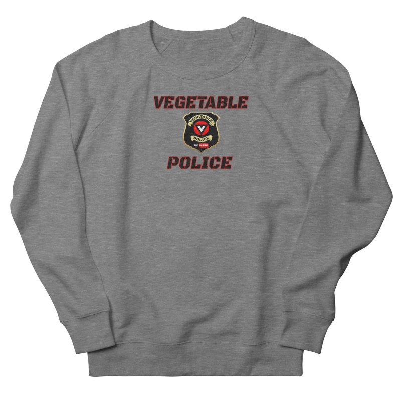 Vegetable Police (Black Text) Women's French Terry Sweatshirt by Vegetable Police