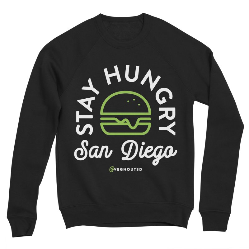 Stay Hungry Women's Sponge Fleece Sweatshirt by Vegnout SD's Artist Shop