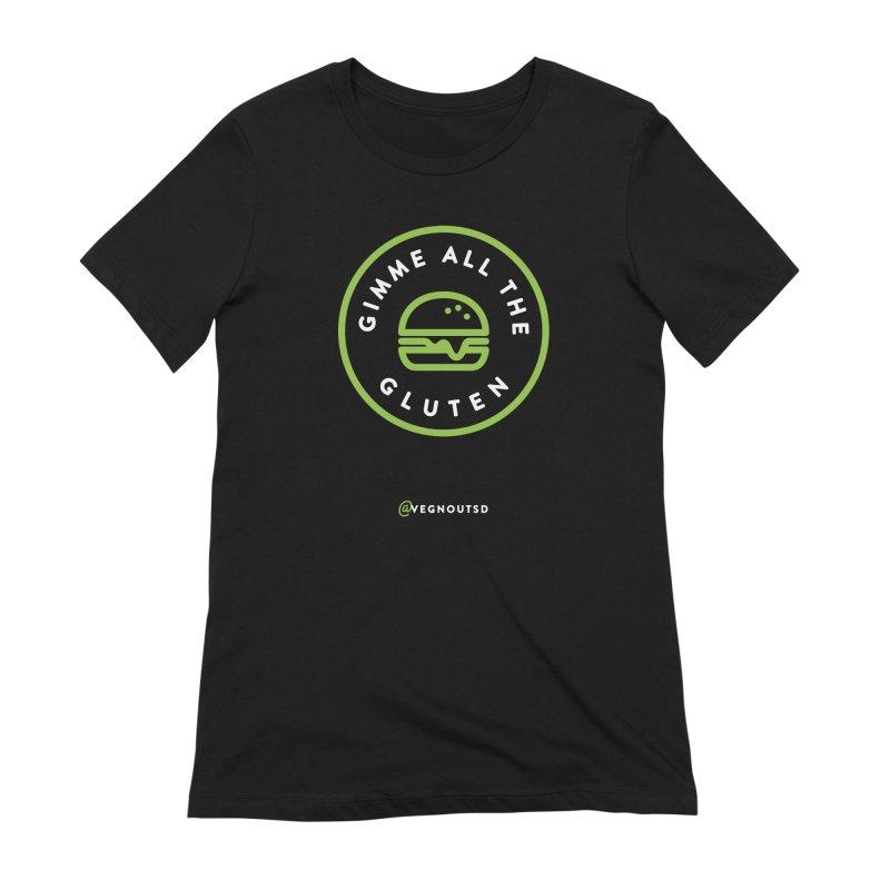 Gimme All The Gluten Women's Extra Soft T-Shirt by Vegnout SD's Artist Shop