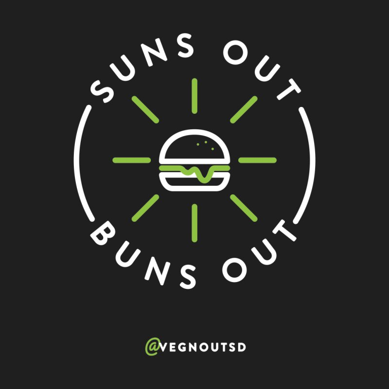 Suns Out Buns Out by Vegnout SD's Artist Shop