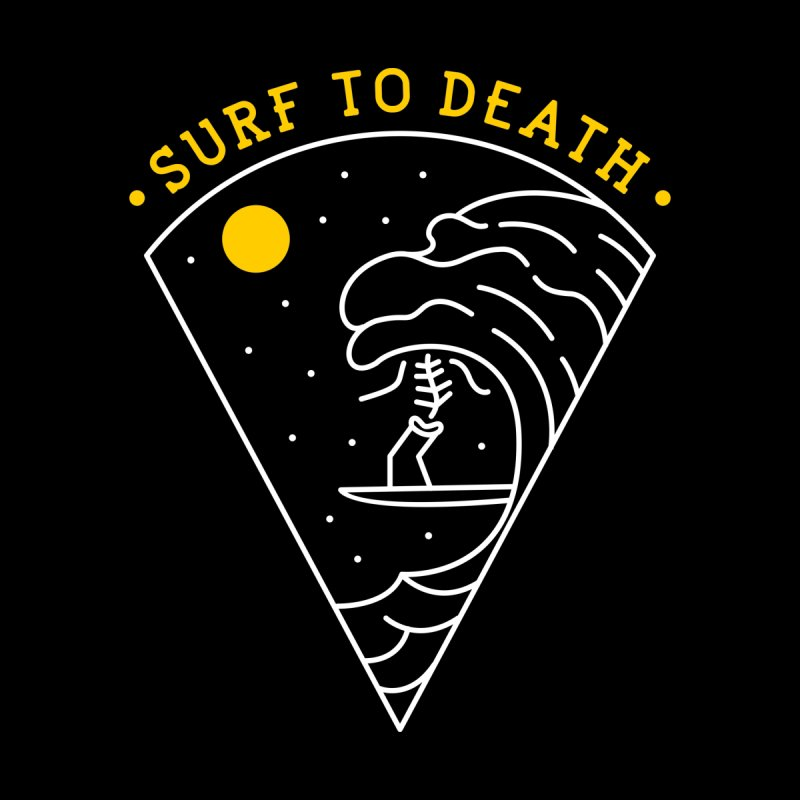 Surf to Death by VEKTORKITA