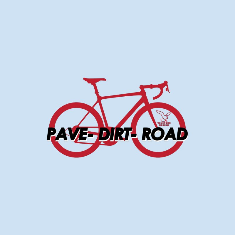 Pave - Dirt - Road by Josh Wendorf's Threadless Shop