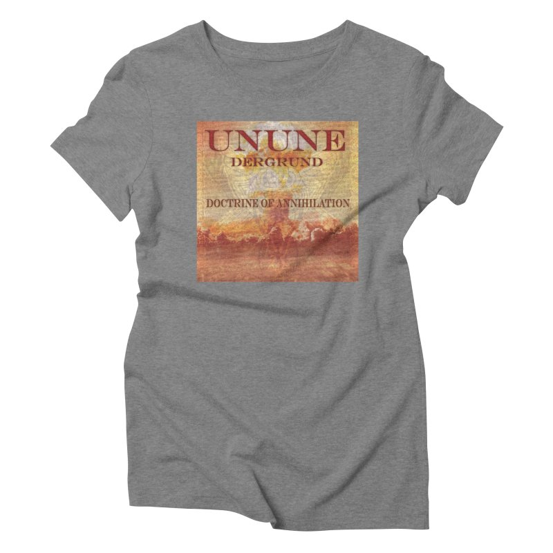 UNUNE - The Doctrine of Annihilation Women's Triblend T-Shirt by Venus Aeon (clothing)