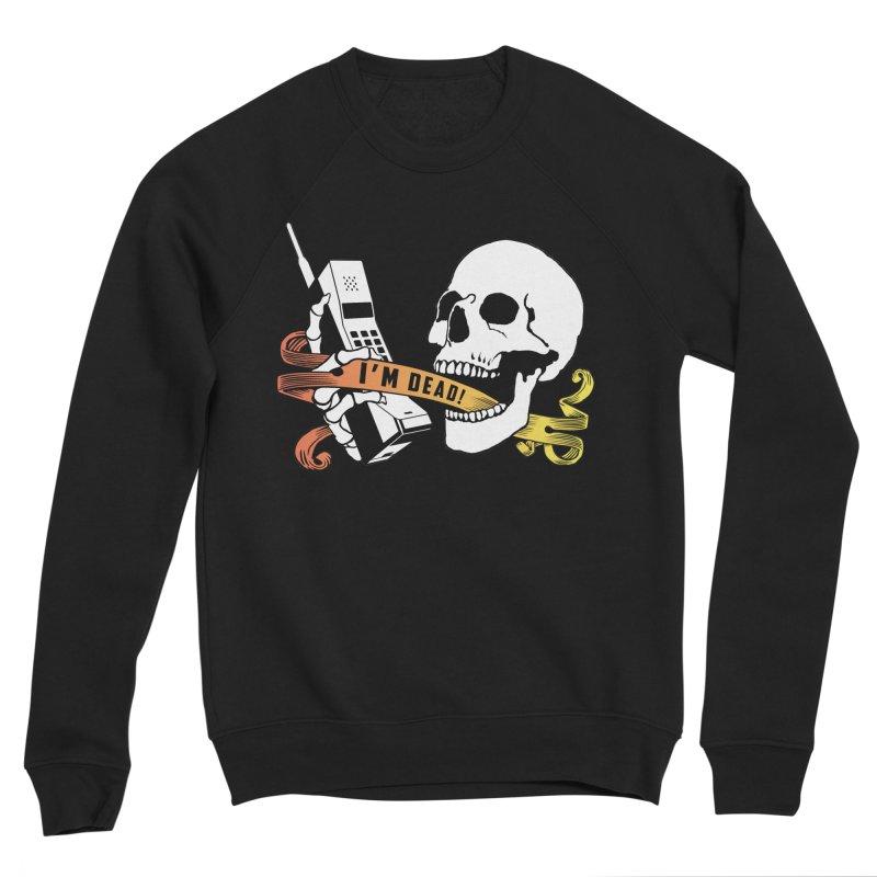 I'm Dead! Women's Sponge Fleece Sweatshirt by Verkstad