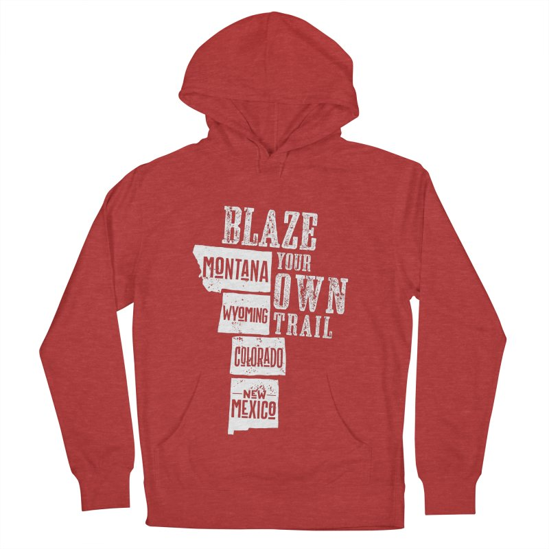 Blaze Your Own Trail Women's French Terry Pullover Hoody by Vet Design's Shop