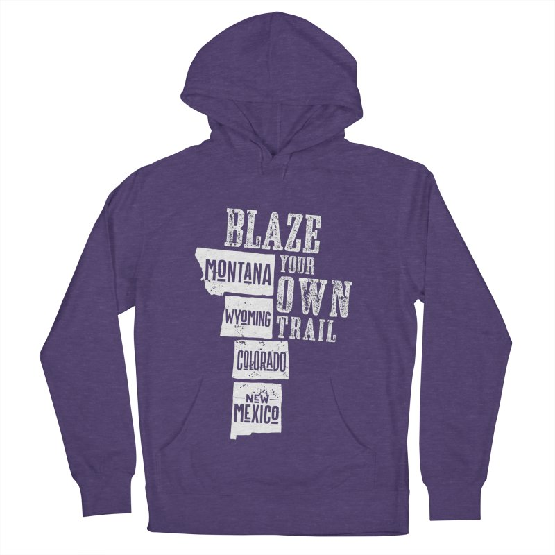 Blaze Your Own Trail Men's French Terry Pullover Hoody by Vet Design's Shop