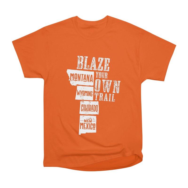 Blaze Your Own Trail Women's Heavyweight Unisex T-Shirt by Vet Design's Shop