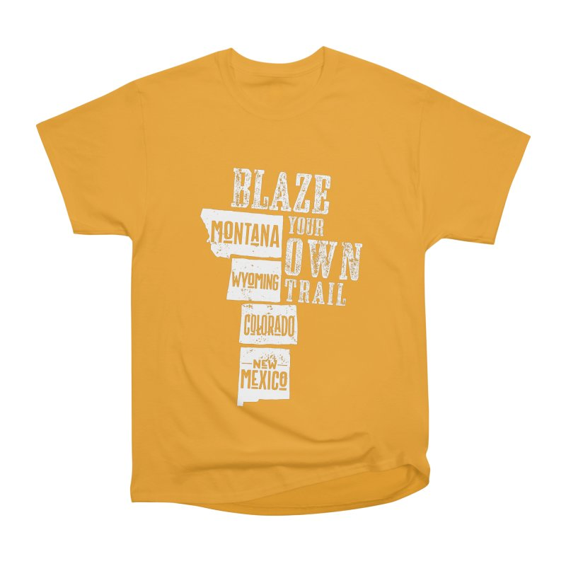 Blaze Your Own Trail Women's Heavyweight Unisex T-Shirt by Vet Design's Shop