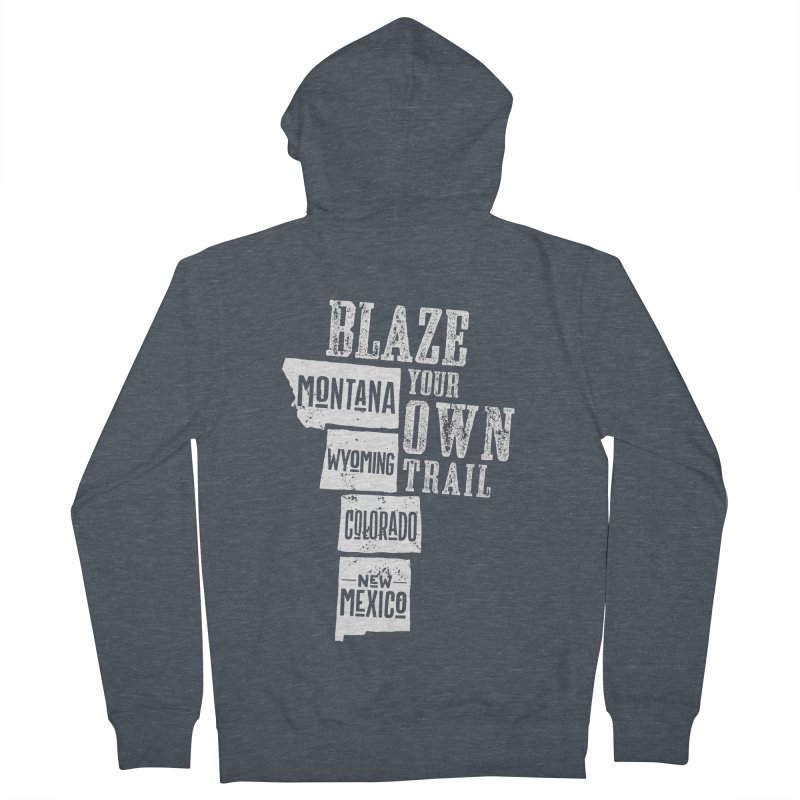 Blaze Your Own Trail Women's French Terry Zip-Up Hoody by Vet Design's Shop