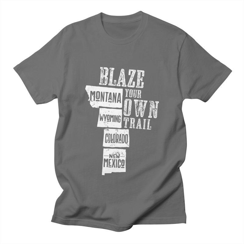 Blaze Your Own Trail Men's T-Shirt by Vet Design's Shop