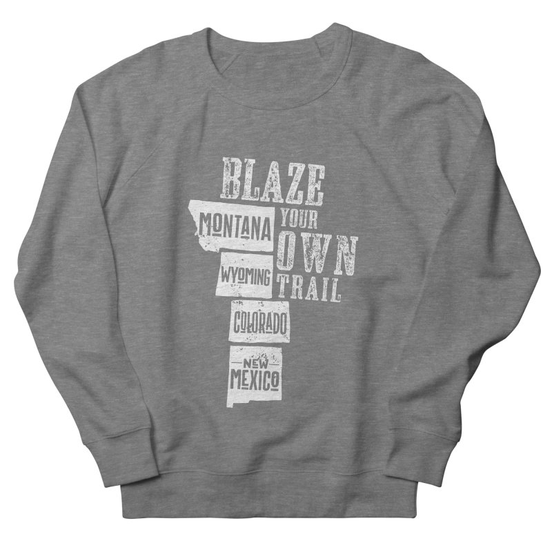 Blaze Your Own Trail Men's Sweatshirt by Vet Design's Shop