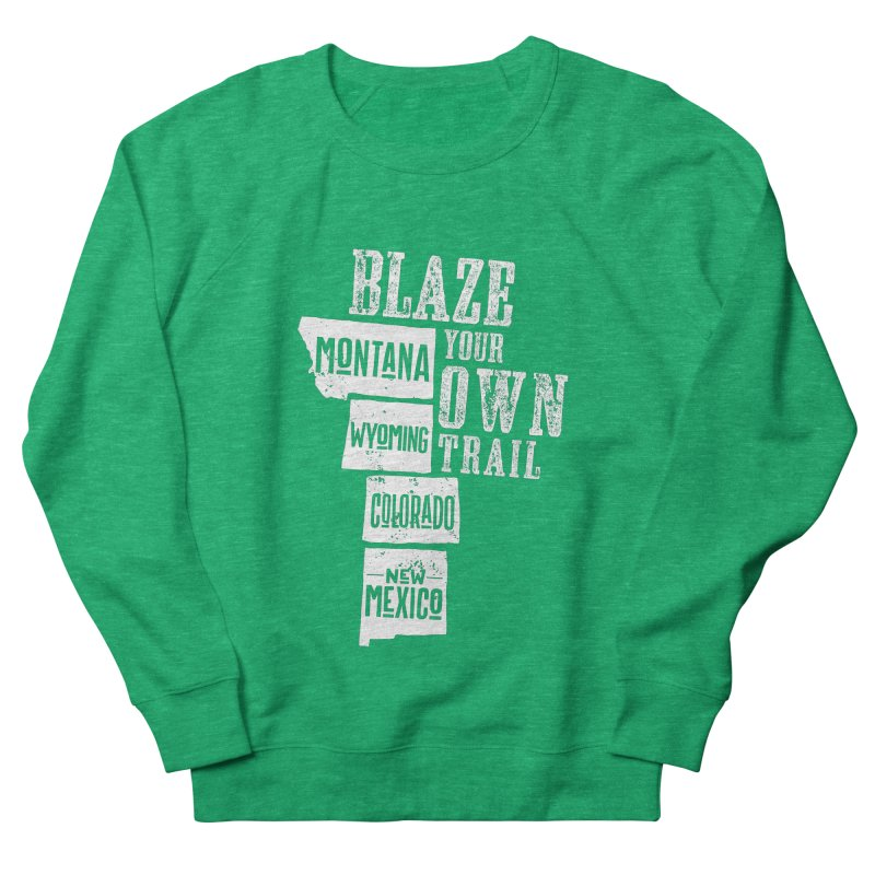 Blaze Your Own Trail Men's French Terry Sweatshirt by Vet Design's Shop
