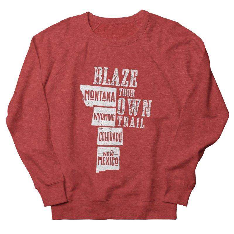 Blaze Your Own Trail Men's French Terry Sweatshirt by Vet Design's Shop