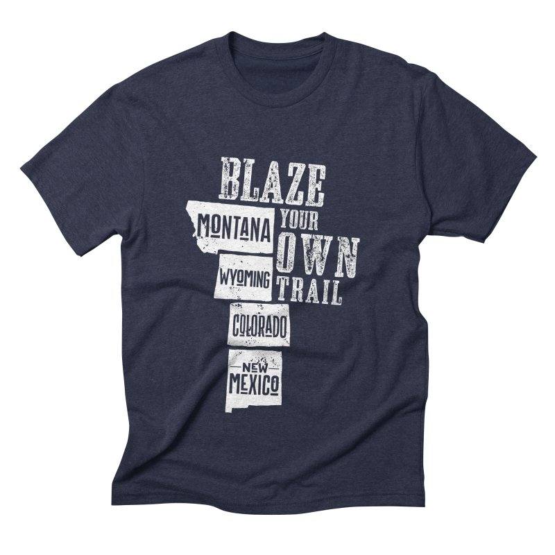 Blaze Your Own Trail Men's Triblend T-Shirt by Vet Design's Shop