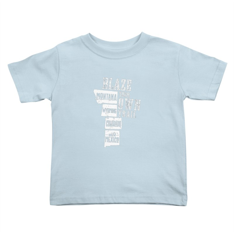 Blaze Your Own Trail Kids Toddler T-Shirt by Vet Design's Shop