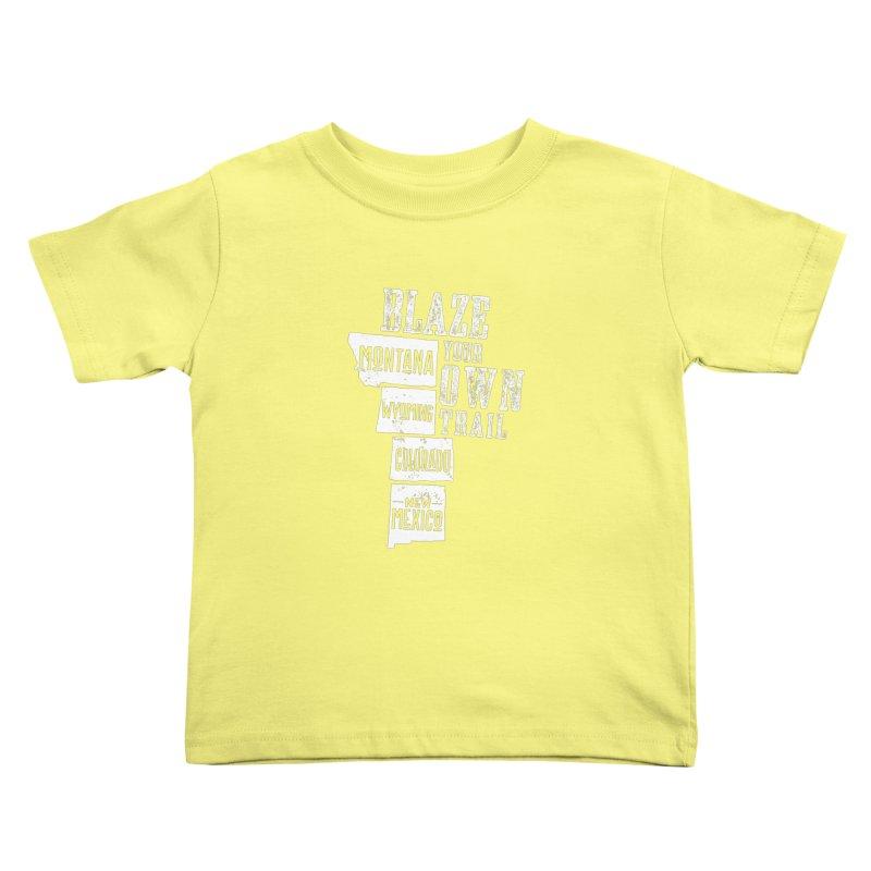 Blaze Your Own Trail Kids Toddler T-Shirt by Vet Design's Shop