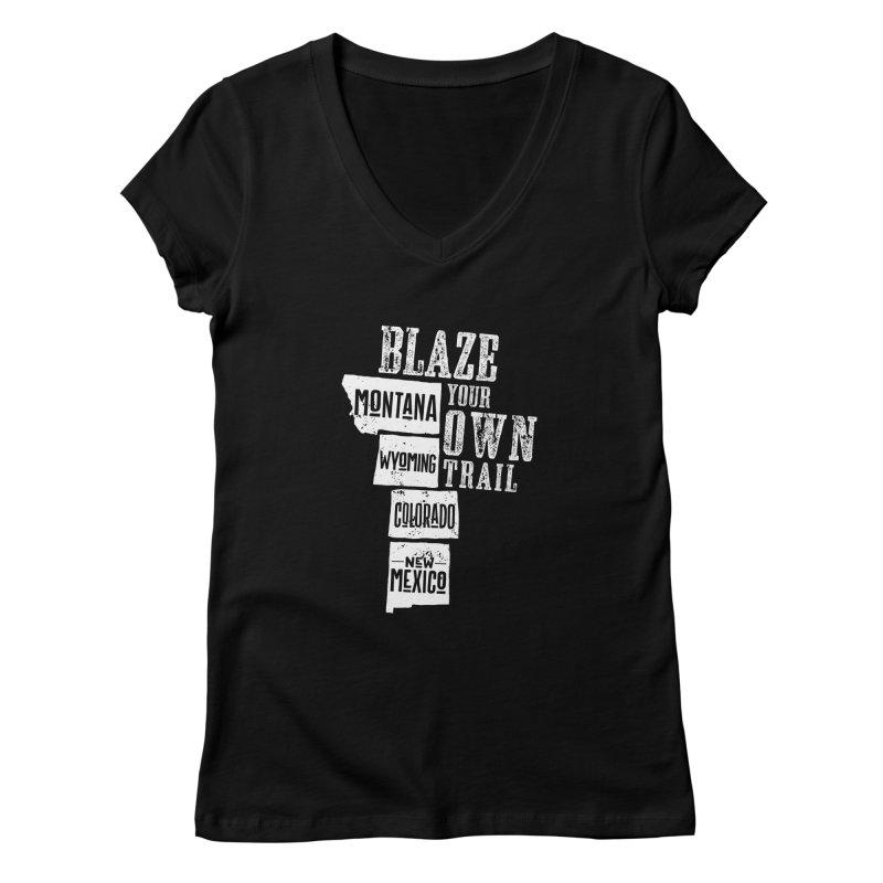 Blaze Your Own Trail Women's V-Neck by Vet Design's Shop
