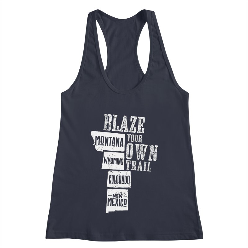 Blaze Your Own Trail Women's Racerback Tank by Vet Design's Shop