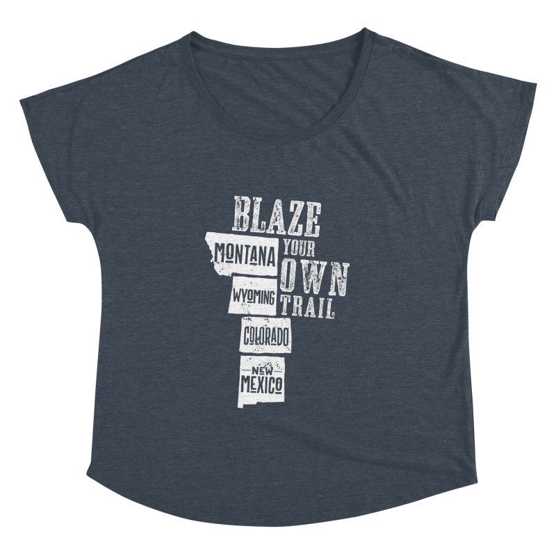 Blaze Your Own Trail Women's Dolman Scoop Neck by Vet Design's Shop