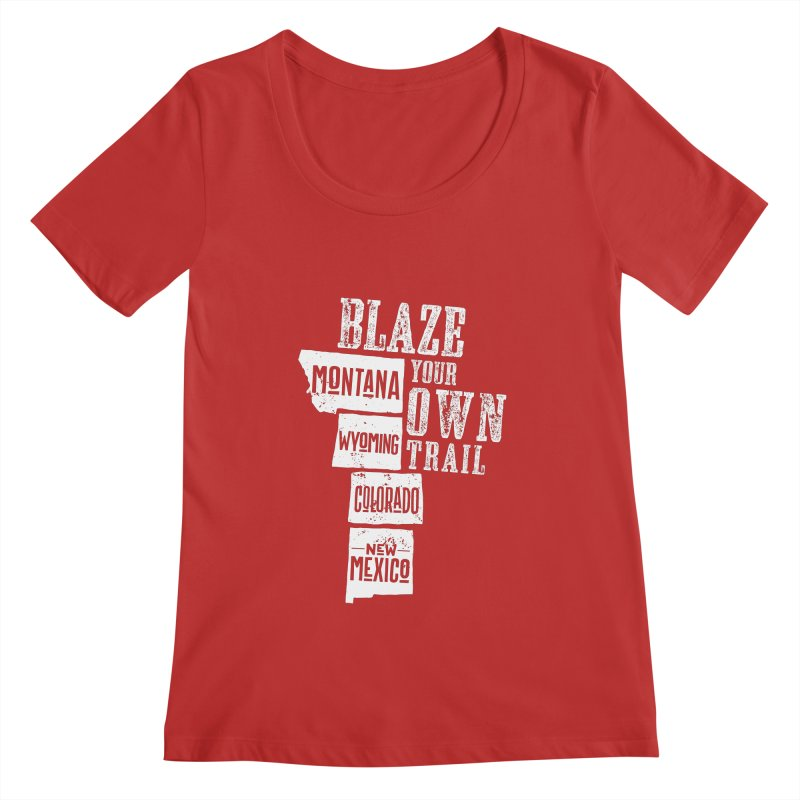 Blaze Your Own Trail Women's Regular Scoop Neck by Vet Design's Shop