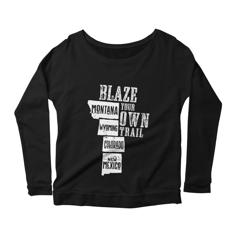 Blaze Your Own Trail Women's Scoop Neck Longsleeve T-Shirt by Vet Design's Shop