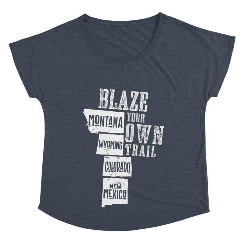 Blaze Your Own Trail Women's Dolman Scoop Neck by Vet Design's Shop