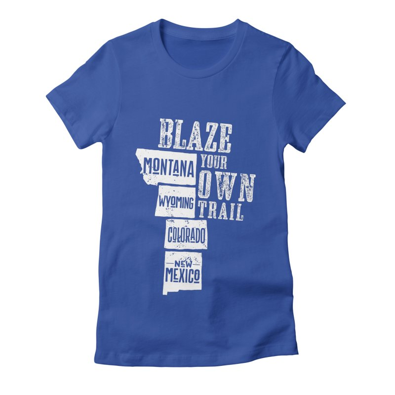 Blaze Your Own Trail Women's Fitted T-Shirt by Vet Design's Shop