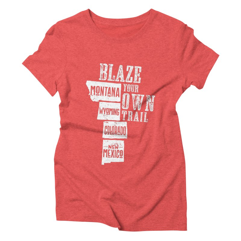 Blaze Your Own Trail Women's Triblend T-Shirt by Vet Design's Shop