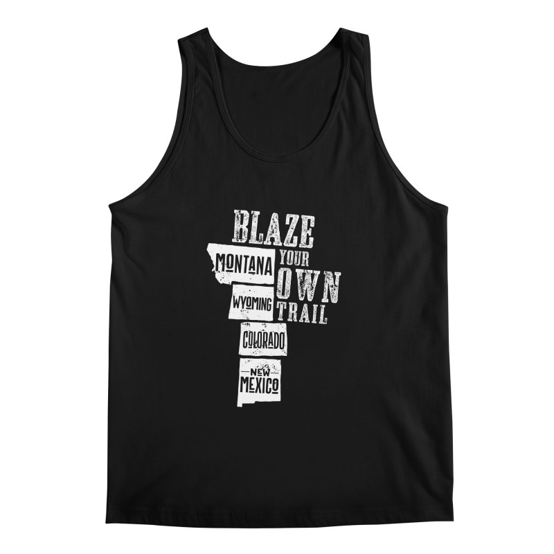 Blaze Your Own Trail Men's Regular Tank by Vet Design's Shop