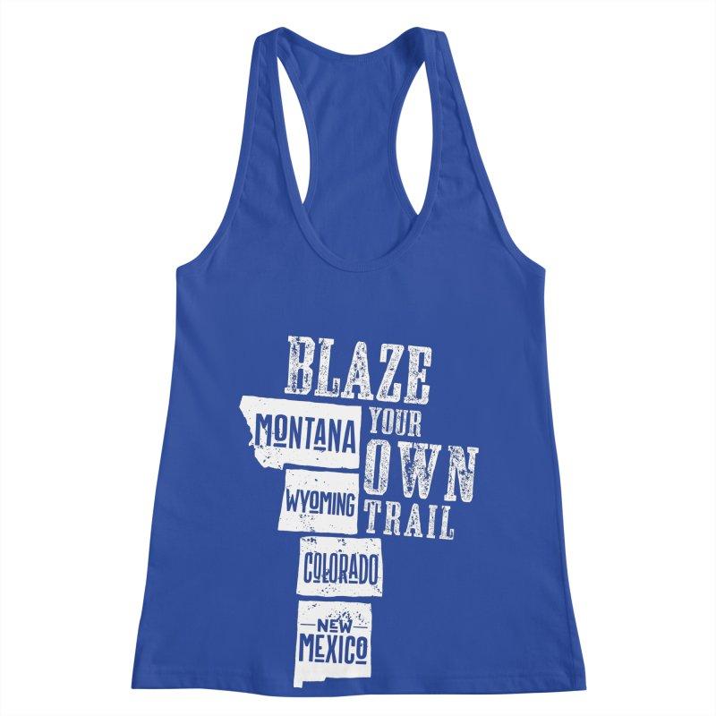 Blaze Your Own Trail Women's Racerback Tank by Vet Design's Shop
