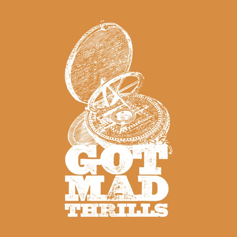 Got Mad Thrills Kids T-Shirt by Vet Design's Shop
