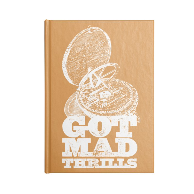 Got Mad Thrills Accessories Lined Journal Notebook by Vet Design's Shop