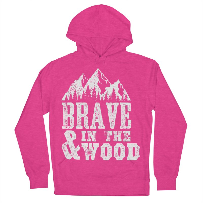 Brave and in the Wood Women's French Terry Pullover Hoody by Vet Design's Shop