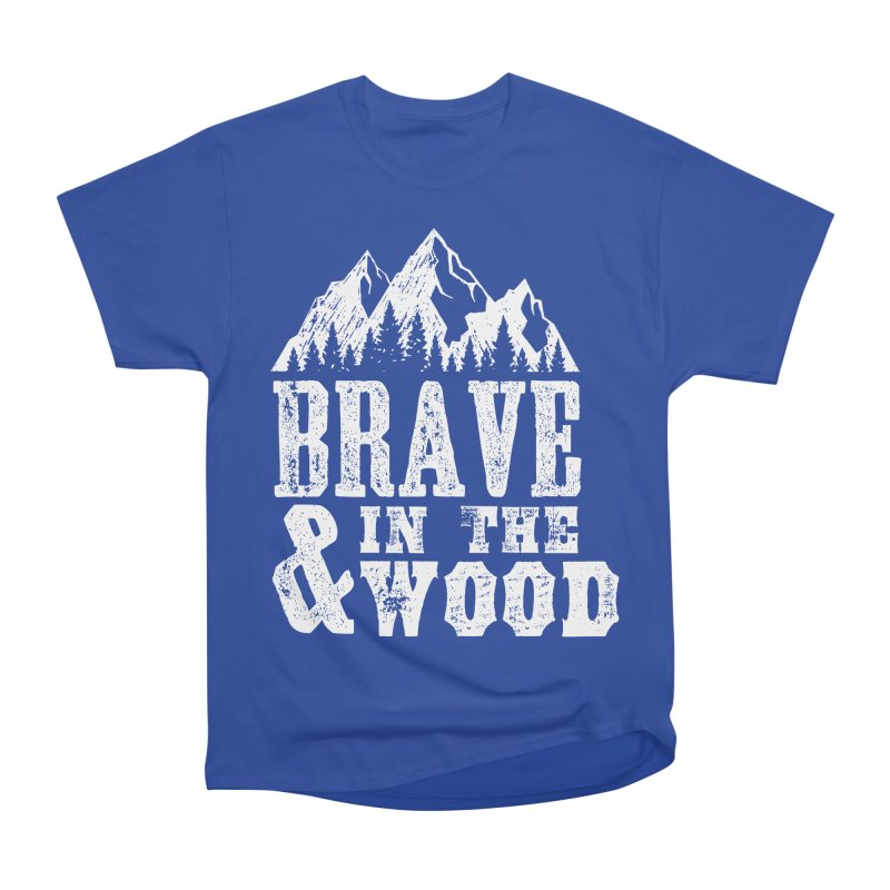 Brave and in the Wood Men's Heavyweight T-Shirt by Vet Design's Shop