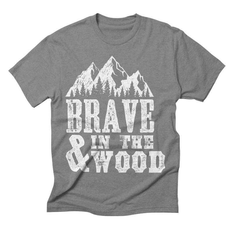 Brave and in the Wood Men's Triblend T-Shirt by Vet Design's Shop