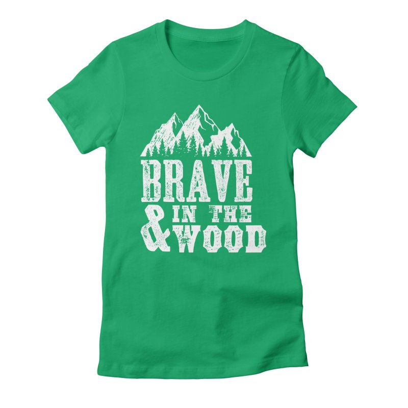 Brave and in the Wood Women's T-Shirt by Vet Design's Shop
