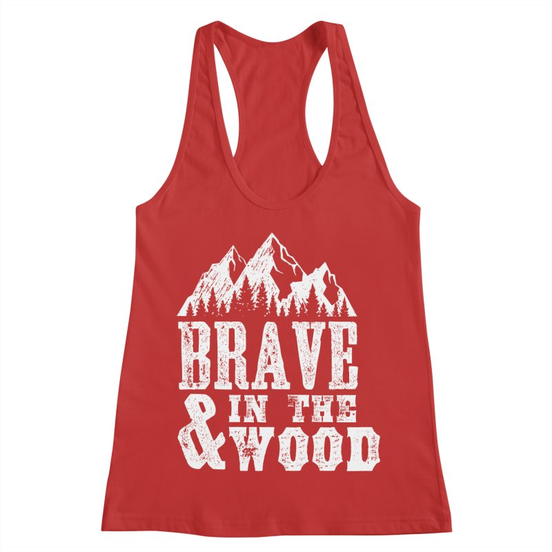 Brave and in the Wood Women's Racerback Tank by Vet Design's Shop