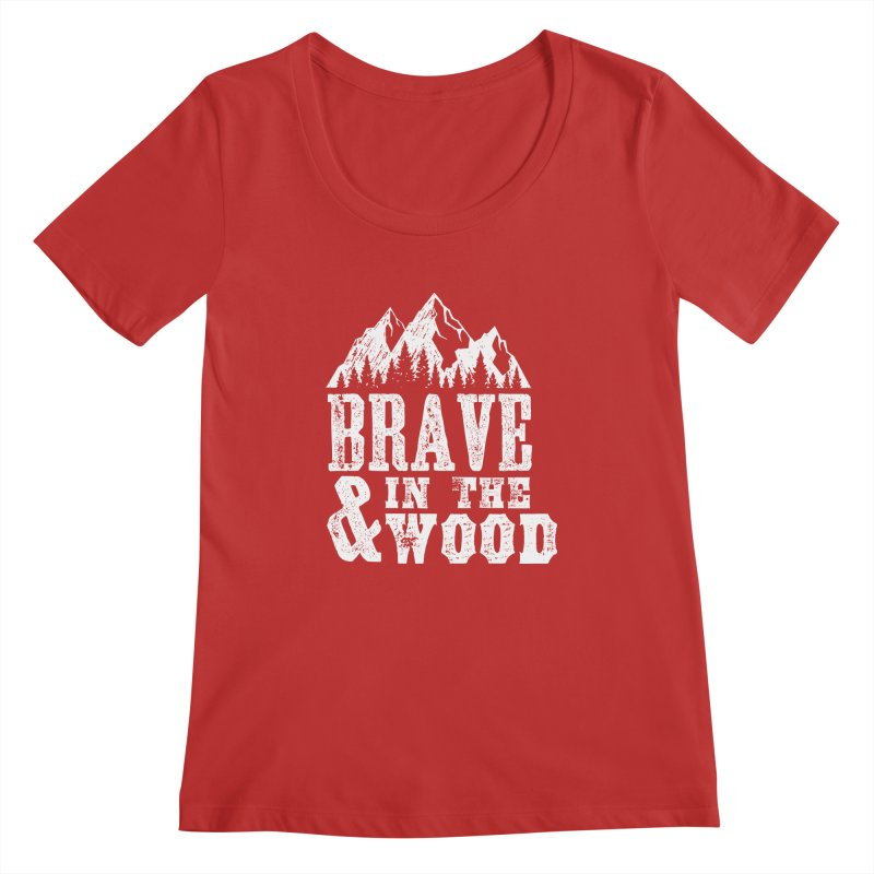 Brave and in the Wood Women's Regular Scoop Neck by Vet Design's Shop