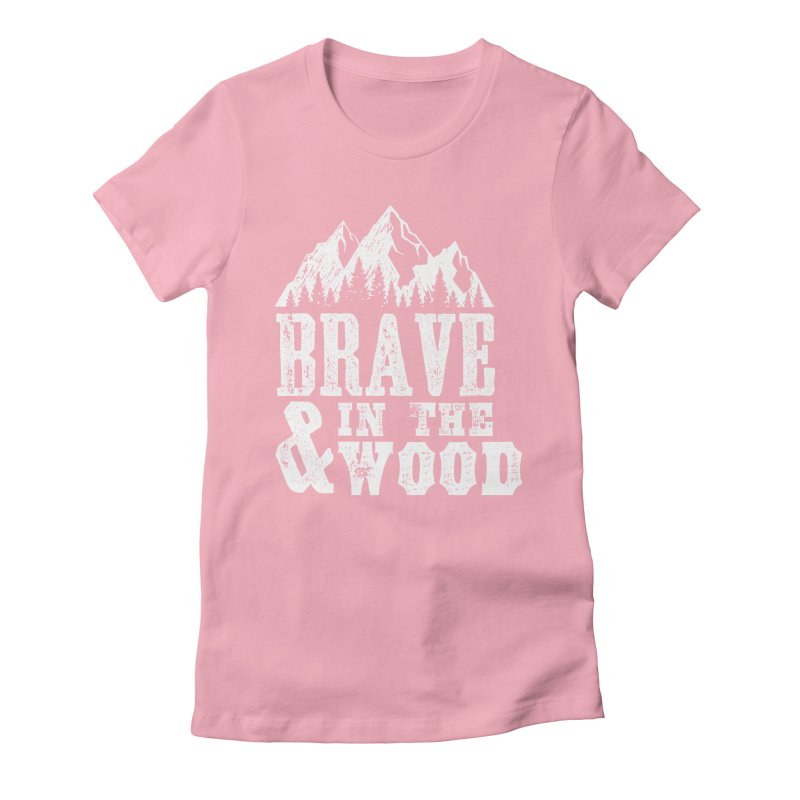 Brave and in the Wood Women's Fitted T-Shirt by Vet Design's Shop