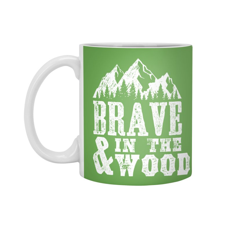 Brave and in the Wood Accessories Mug by Vet Design's Shop