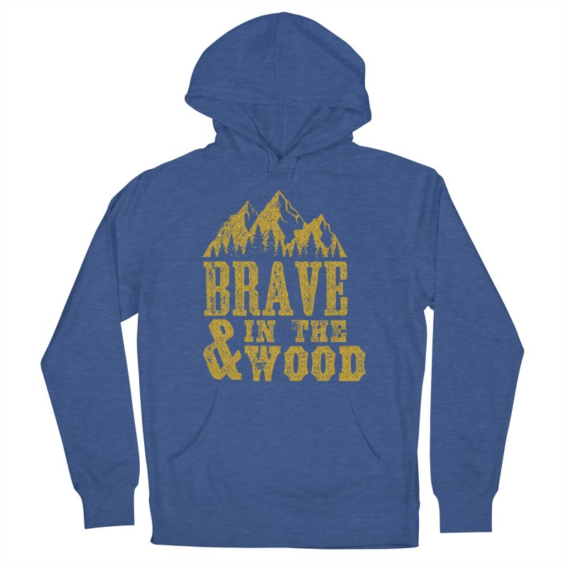 Brave and in the Wood - Gold Women's Pullover Hoody by Vet Design's Shop