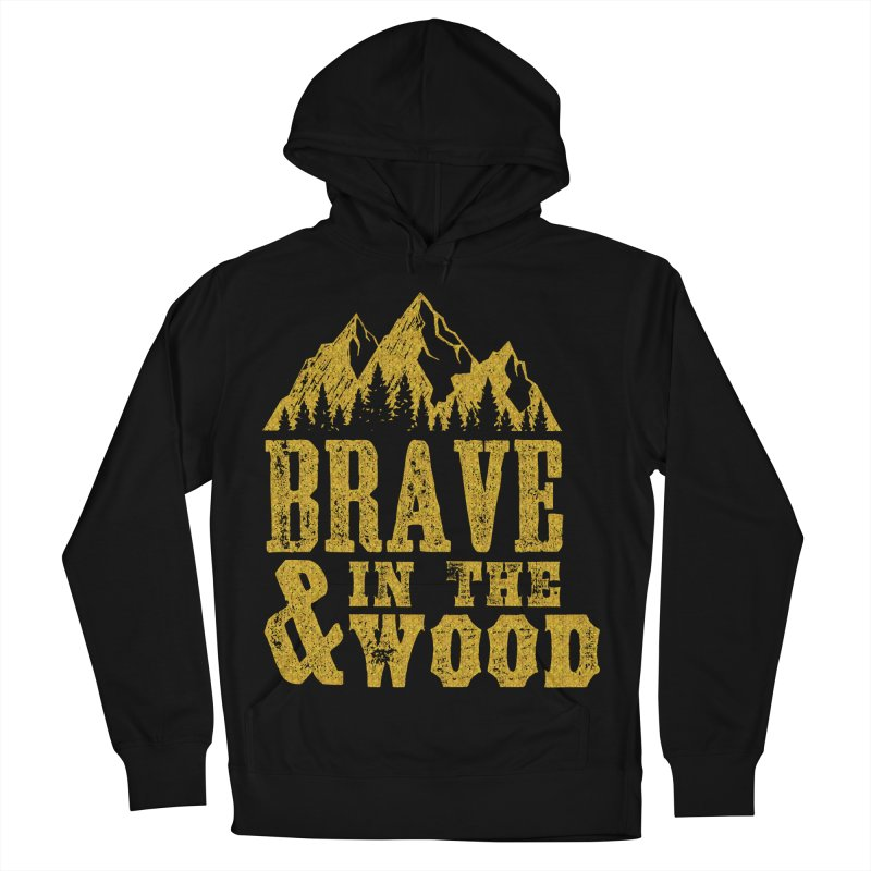 Brave and in the Wood - Gold Women's French Terry Pullover Hoody by Vet Design's Shop