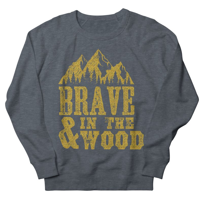 Brave and in the Wood - Gold Women's French Terry Sweatshirt by Vet Design's Shop