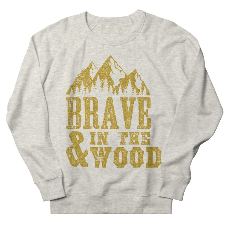 Brave and in the Wood - Gold Men's French Terry Sweatshirt by Vet Design's Shop